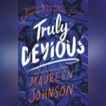 Truly Devious A Mystery, Maureen Johnson