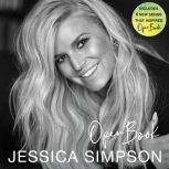 Open Book A Memoir, Jessica Simpson
