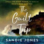 The Guilt Trip A Novel, Sandie Jones