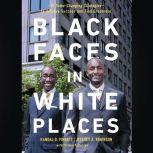 Black Faces in White Places 10 Game-Changing Strategies to Achieve Success and Find Greatness, Randal D.  Pinkett