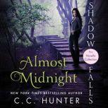 Almost Midnight Shadow Falls: The Novella Collection, C. C. Hunter