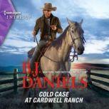 Cold Case at Cardwell Ranch, B.J. Daniels