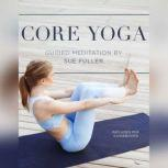 Core Yoga, Sue Fuller