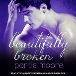 Beautifully Broken, Portia Moore