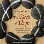 The Circle of Nine An Archetypal Journey to Awaken the Divine Feminine Within, Cherry Gilchrist