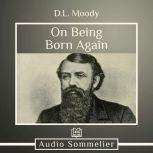 On Being Born Again, D.L. Moody