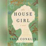 The House Girl, Tara Conklin
