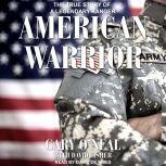 American Warrior The True Story of a Legendary Ranger, Gary O'Neal