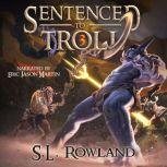 Sentenced to Troll 3, S.L. Rowland