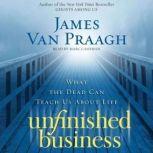 Unfinished Business, James Van Praagh