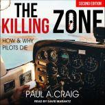 The Killing Zone, 2nd edition How and Why Pilots Die, Paul A. Craig