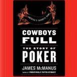Cowboys Full The Story of Poker, James McManus