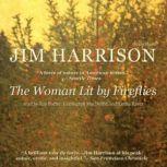 The Woman Lit by Fireflies, Jim Harrison