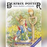 Timeless Tales of Beatrix Potter Peter Rabbit and Friends, Beatrix Potter