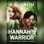 Hannahs Warrior, S. E. Smith