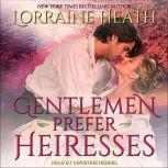 Gentlemen Prefer Heiresses, Lorraine Heath