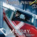 Mayday at Two Thousand Five Hundred, Frank Peretti