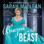 Brazen and the Beast The Bareknuckle Bastards Book II, Sarah MacLean