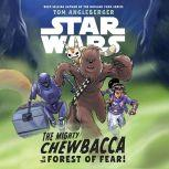Star Wars The Mighty Chewbacca in the Forest of Fear, Tom Angleberger