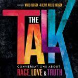 The Talk Conversations about Race, Love & Truth, Wade Hudson