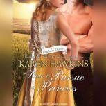 How to Pursue a Princess, Karen Hawkins
