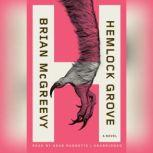 Hemlock Grove or, The Wise Wolf, Brian McGreevy
