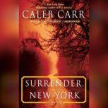 Surrender, New York, Caleb Carr