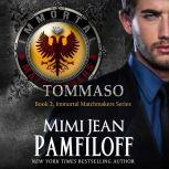 TOMMASO Book 2, The Immortal Matchmakers, Inc. Series, Mimi Jean Pamfiloff