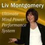Ultimate Mind Power Performance System With Mind Music for Peak Performance, Liv Montgomery