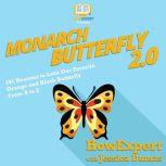 Monarch Butterfly 2.0 101 Reasons to Love Our Favorite Orange and Black Butterfly A to Z, HowExpert