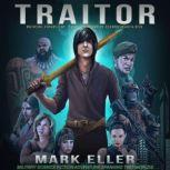 Traitor Military Science Fiction Adventure Spanning  Two Worlds, Mark Eller