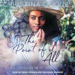 The Point of it All, Christina C. Jones