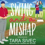 Swing and A Mishap, Tara Sivec