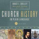 Church History in Plain Language, Bruce Shelley