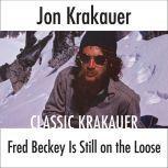 Fred Beckey Is Still On the Loose, Jon Krakauer