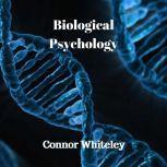 Biological Psychology, Connor Whiteley