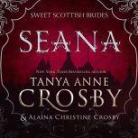 Seana, Tanya Anne Crosby
