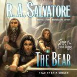 The Bear Book Four of the Saga of the First King, R. A. Salvatore