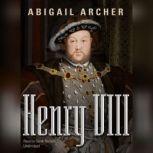 Henry VIII, Abigail Archer