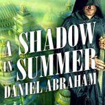 A Shadow in Summer, Daniel Abraham