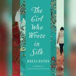 The Girl Who Wrote in Silk, Kelli Estes