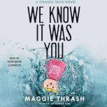 We Know It Was You, Maggie Thrash