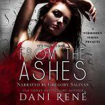 From the Ashes A Forbidden Series Prequel, Dani Rene