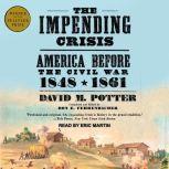 The Impending Crisis America Before the Civil War: 1848-1861, David M. Potter