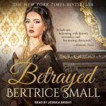 Betrayed, Bertrice Small