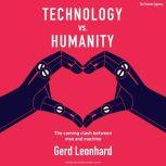 Technology vs Humanity The Coming Clash Between Man and Machine, Gerd Leonhard