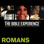 Inspired By ... The Bible Experience Audio Bible - Today's New International Version, TNIV: (34) Romans, Full Cast
