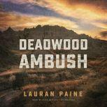 Deadwood Ambush, Lauran Paine