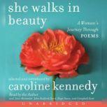 She Walks in Beauty A Woman's Journey Through Poems, Caroline Kennedy