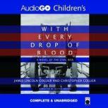 With Every Drop of Blood, James Lincoln Collier; Christopher Collier